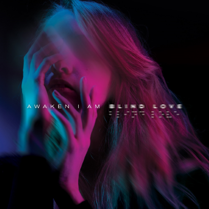 Fueled by failed relationships and loneliness, Australian quartet Awaken I Am channel these feelings on Blind Love.