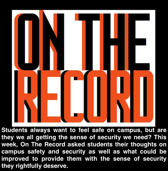 On The Record: Campus Security/Campus Safety